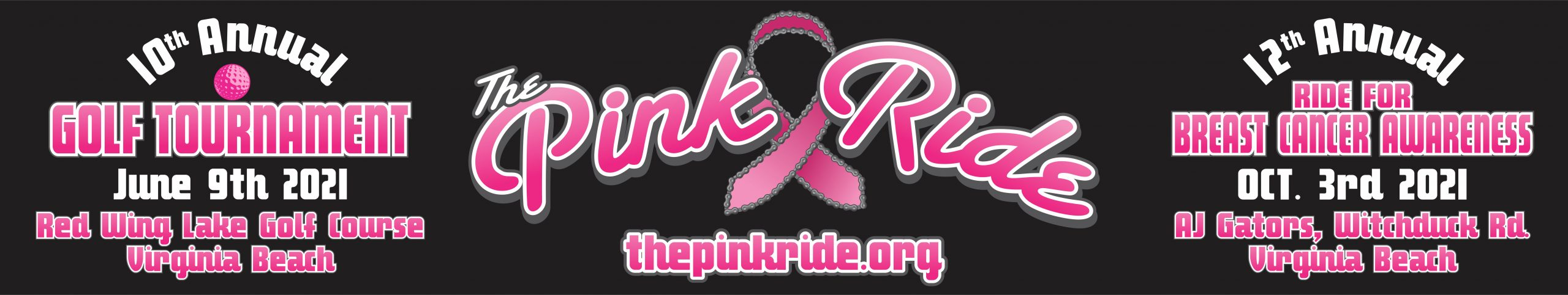 10th Annual Golf Tournament June 9, 2021 Red Wing Lake Golf Course Virginia Beach, 12th Annual Ride for Breast Cancer Awareness October 3, 2021 AJ Gators, Witchduck Rd. Virginia Beach